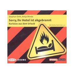 Hörbücher: Sorry, Ihr Hotel ist abgebrannt  von Antje Blinda, Stephan Orth