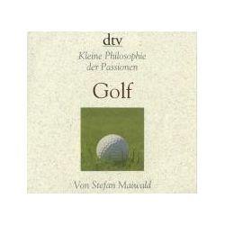 Hörbücher: Kleine Philosophie der Passionen - Golf  von Stefan Maiwald