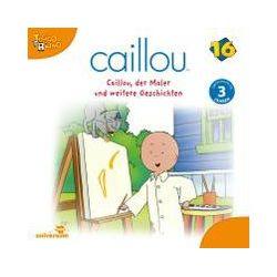 Hörbücher: Caillou 16: Caillou, der Maler und weitere Geschichten