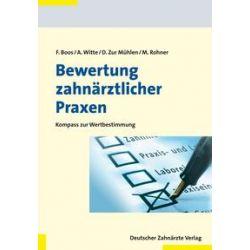 Bücher: Bewertung zahnärztlicher Praxen  von Markus Rohner, Doris Zur Mühlen, Axel Witte, Frank Boos