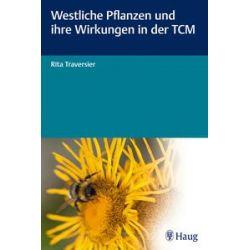 Bücher: Westliche Pflanzen und ihre Wirkungen in der TCM  von Rita Traversier