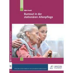 Bücher: Burnout in der stationären Altenpflege  von Björn Tanski