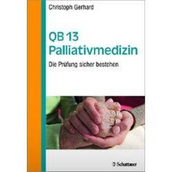 Bücher: QB 13 Palliativmedizin  von Christoph Gerhard