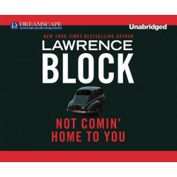 Not Comin' Home to You Audio Book (Audio CD) by Lawrence Block, 9781611203981. Buy the audio book online.
