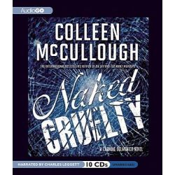 Naked Cruelty, A Carmine Delmonico Novel Audio Book (Audio CD) by Colleen McCullough, 9781609981075. Buy the audio book online.