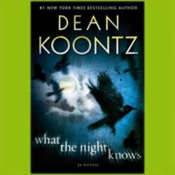 What the Night Knows Audio Book (Audio CD) by Dean Koontz, 9781455805822. Buy the audio book online.