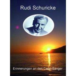 Hörbücher: Rudi Schuricke - Erinnerungen an den Capri-Sänger  von Peter Glowasz