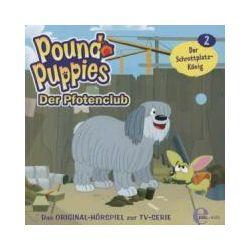 Hörbücher: Pound Puppies - Der Pfotenclub 02. Der Schrottplatz-König