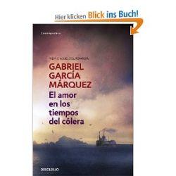 El amor en los tiempos del cólera (CONTEMPORANEA, Band 26201) [Spanisch] [Taschenbuch]