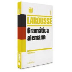 Gramática alemana (Larousse - Lengua Alemana - Manuales Prácticos) [Spanisch] [Taschenbuch]