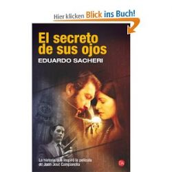 El secreto de sus ojos (Colección Narrativa) [Spanisch] [Taschenbuch]