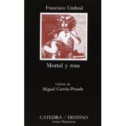 Mortal y rosa (Letras Hispánicas) [Spanisch] [Taschenbuch]