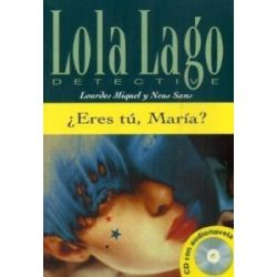 Eres tu, Maria? Buch und CD: Lola Lago, detective. Nivel 3 [Spanisch] [Broschiert]