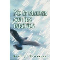 No Te Mueras Con Tus Muertos [Spanisch] [Taschenbuch]