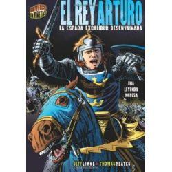 El Rey Arturo: La Espada Excalibur Desenvainada: Una Leyenda Inglesa (Graphic Myths & Legends) [Spanisch] [Taschenbuch]