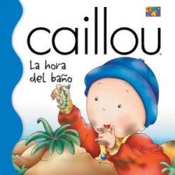 La Hora del Bano (Bath Time) = Bath Time (Caillou Osa Menor (Caillou Little Dipper Series)) [Spanisch] [Pappbilderbuch]