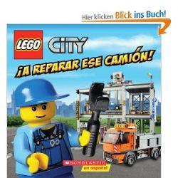 Lego City: A Reparar Ese Camion!: (Spanish Language Edition of Lego City: Fix That Truck!) [Spanisch] [Taschenbuch]