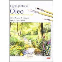 Cómo pintar al óleo (Aprender Creando Paso a Paso) [Spanisch] [Taschenbuch]