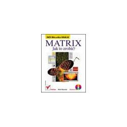 3D Studio MAX. MATRIX Jak to zrobić ? - Piotr Wysocki