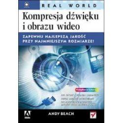 Kompresja dźwięku i obrazu wideo (Real World) - Andy Beach