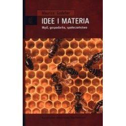 Idee i materia. Myśl, gospodarka, społeczeństwo - Maurice Godelier