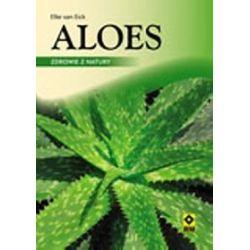 Aloes. Zdrowie z natury - Elke van Eick