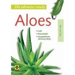 Aloes dla zdrowia i urody - Elke van Eick