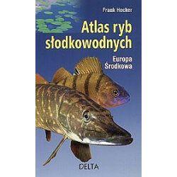 Atlas ryb słodkowodnych. Europa środkowa - Frank Hecker