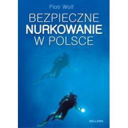 Bezpieczne nurkowanie w Polsce - Piotr Wolf