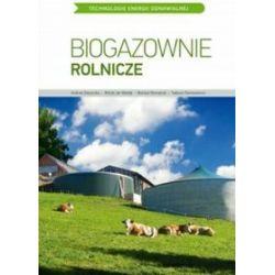 Biogazownie rolnicze - Tadeusz Domasiewicz, Andrzej Głaszczka, Wacław Romaniuk