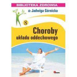 Choroby układu oddechowego - Jadwiga Górnicka