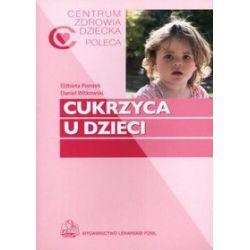 Cukrzyca u dzieci - Elżbieta Piontek, Daniel Witkowski