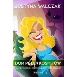Dom pełen kosmitów - Justyna Walczak