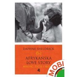 Afrykańska historia miłosna - Daphne Sheldrick - ebook (MOBI)