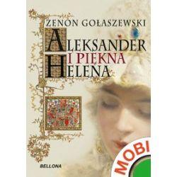 Aleksander i piękna Helena - Zenon Gołaszewski - ebook (MOBI)