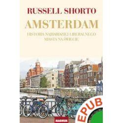 Amsterdam. Historia najbardziej liberalnego miasta na świecie - Russell Shorto - ebook (EPUB)