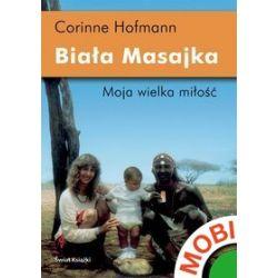 Biała Masajka - Corinne Hofmann, Corinne Hofmann - ebook (MOBI)