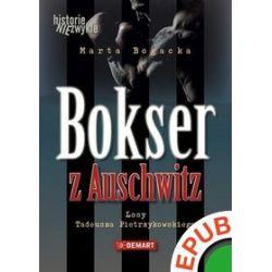 Bokser z Auschwitz. Losy Tadeusza Pietrzykowskiego - Marta Bogacka - ebook (EPUB)