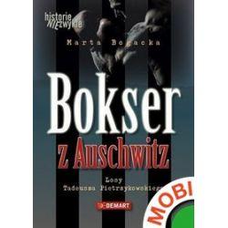 Bokser z Auschwitz. Losy Tadeusza Pietrzykowskiego - Marta Bogacka - ebook (MOBI)