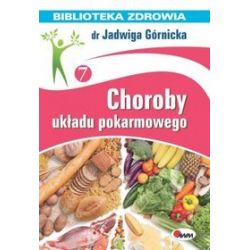 Choroby układu pokarmowego - Górnicka Jadwiga