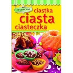 Ciastka, ciasta, ciasteczka - Jan Czernikowski