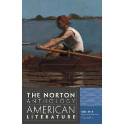 The Norton Anthology of American Literature 1865-1914 , v. C : 8th Edition by Nina Baym, 9780393934786.