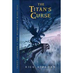 The Titan's Curse : Percy Jackson & the Olympians 3, Percy Jackson & the Olympians 3 by Rick Riordan, 9781423101482.