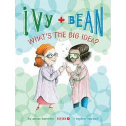 Ivy and Bean What's the Big Idea?, Ivy and Bean Series : Book 7 by Annie Barrows, 9781452102368.