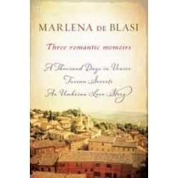 Three Romantic Memoirs, A Thousand Days in Venice / Tuscan Secrets / An Umbrian Love Story by Marlena de Blasi, 9781760110307.