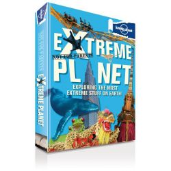 Lonely Planet Not for Parents : Extreme Planet, Exploring The Most Extreme Stuff On Earth! by Lonely Planet, 9781743214107.
