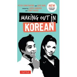 Making Out in Korean, 3rd Edition by Peter Constantine, 9780804843546.