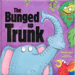 The Bunged Up Trunk by Melanie Joyce, 9780857802934.