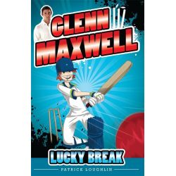 Lucky Break - Order Now For Your Chance to Win!*, The Glenn Maxwell Series : Book 1 by Glenn Maxwell, 9780857986078.