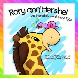 Rory and Hershel - An Incredibly Swell Snail Tale! by Heidi Crawford-Ruiz, 9781484078303.
